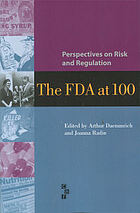 Perspectives on risk and regulation : the FDA at 100