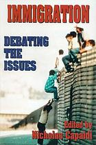 Immigration : debating the issues