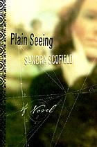 Plain seeing : a novel