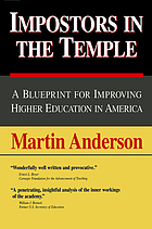 Impostors in the temple : a blueprint for improving higher education in America