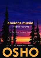 Ancient music in the pines : in zen mind suddenly stops :the way of effortless effort