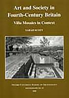 Art and society in fourth-century Britain : villa mosaics in context
