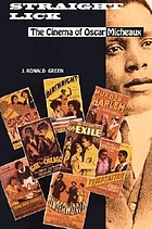 Straight lick : the cinema of Oscar Micheaux