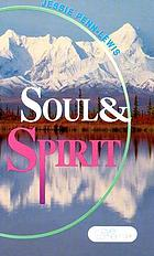 "Soul and Spirit; a glimpse into Bible psychology, together with papers on ""soul force"" versus ""spirit force"" from the Overcomer"