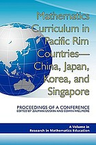 Mathematics curriculum in Pacific rim countries--China, Japan, Korea, and Singapore proceedings of a conference