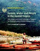 Forests, water, and people in the humid tropics : past, present, and future hydrological research for intergrated land and water management