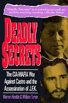 Deadly secrets : the CIA-Mafia war against Castro and the assassination of J.F.K.