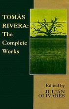 Tomás Rivera : the complete works