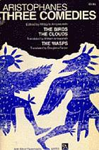 Three comedies: The birds; The clouds, translated by William Arrowsmith. The wasps