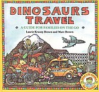 Dinosaurs travel : a guide for families on the go