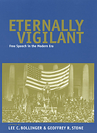 Eternally vigilant : free speech in the modern era