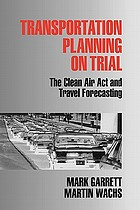 Transportation planning on trial : the Clean Air Act and travel forecasting