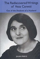 The rediscovered writings of Veza Canetti : out of the shadows of a husband