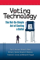 Voting technology : the not-so-simple act of casting a ballot