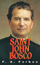 Saint John Bosco : seeker of souls, founder of the Salesian Society, of the Nuns of Mary, Help of Christians, and of the Salesian Co-operators