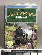 The Great Western Railway : 150 glorious years