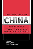 The Politics of China : the eras of Mao and Deng