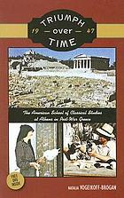Triumph over time (1947) : The American School of Classical Studies at Athens in post-war Greece