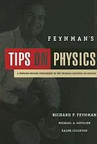 Feynman's tips on physics reflections, advice, insights, practice : a problem-solving supplement to the Feynman lectures on physicsThe Feynman lectures on physicsFeynman's tips on physics. a problem-solving supplement to The Feynman lectures on physics