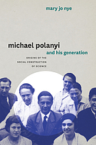 Michael Polanyi and his generation : origins of the social construction of science