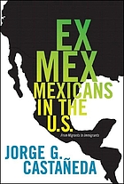 Ex Mex : from migrants to immigrants