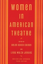 Women in American theatre : careers, images, movements : an illustrated anthology and sourcebook