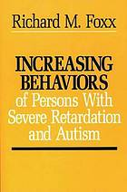 Increasing behaviors of severely retarded and autistic persons