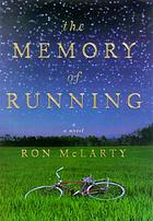 The memory of running : a novel