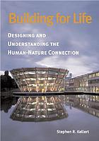 Building for life : designing and understanding the human-nature connection
