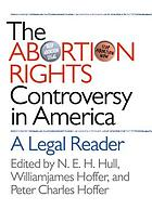 The abortion rights controversy in America : a legal reader