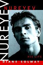 Nureyev, his life