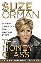 The money class : learn to create your new American dream