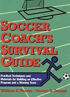 Soccer coach's survival guide