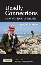 Deadly connections : states that sponsor terrorism