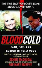 Blood cold : fame, sex, and murder in Hollywood