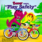 "Barney says, ""Play safely"