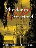 Murder in Stratford : as told by Anne Hathaway Shakespeare