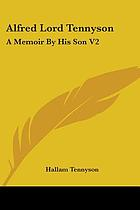 Alfred lord Tennyson; a memoir by his son