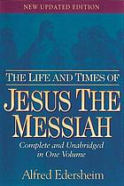 The life and times of Jesus the MessiahJesus the Messiah
