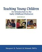 Teaching young children : an introduction to the early childhood profession