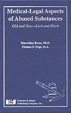 Medical-legal aspects of abused substances : old and new, licit and illicit
