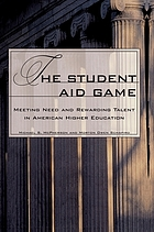 The student aid game : meeting need and rewarding talent in American higher education