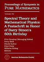 Spectral theory and mathematical physics : a festschrift in honor of Barry Simon's 60th birthday