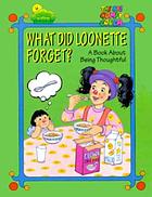 What did Loonette forget? : a book about being thoughtful