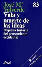Vida y muerte de las ideas : pequeña historia del pensamiento occidental