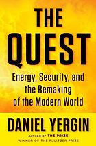 The quest : energy, security and the remaking of the modern world