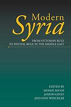 Modern Syria : from Ottoman rule to pivotal role in the Middle East