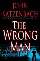 The wrong man : a novel