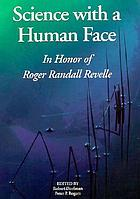 Science with a human face : in honor of Roger Randall Revelle