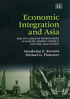 Economic integration and Asia : the dynamics of regionalism in Europe, North America and the Asia-Pacific
